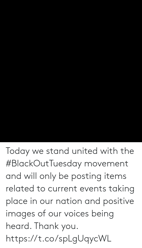 stand: Today we stand united with the #BlackOutTuesday movement and will only be posting items related to current events taking place in our nation and positive images of our voices being heard. Thank you. https://t.co/spLgUqycWL