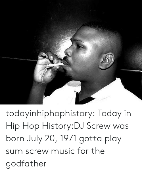 The Godfather: todayinhiphophistory:  Today in Hip Hop History:DJ Screw was born July 20, 1971  gotta play sum screw music for the godfather