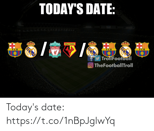 Todays: Today's date: https://t.co/1nBpJglwYq