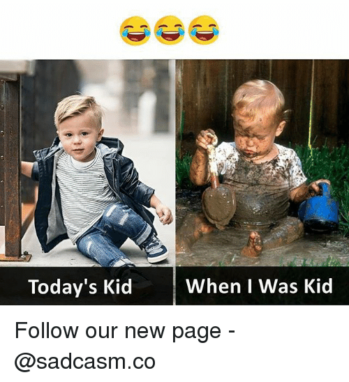Memes, 🤖, and Page: Today's Kid WhenI Follow our new page - @sadcasm.co