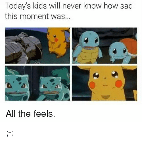 Today Kids Will Never Know: Today's kids will never know how sad  this moment was...  All the feels. ;-;
