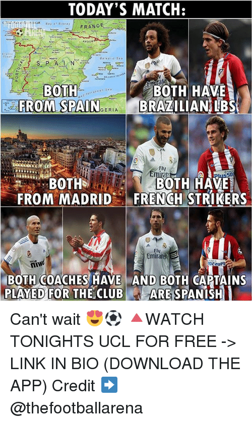 Club, Memes, and Spanish: TODAY'S MATCH:  ca.uk Bay of Biscay  FRANCE.  ANDOR  a rear sea  BOTH  BOTH HAVE  a  FROM SPAIN  GERIA  BRAZILIAN LBS  Fly  50  BOTH HAVE  BOTHs  FROM MADRID  FRENCH STRIKERS  Emirates  niwd  022U19  BOTH COACHES HAVE AND BOTH CAPTAINS  PLAYED FOR THE CLUB  ARE SPANISH Can't wait 😍⚽️ 🔺WATCH TONIGHTS UCL FOR FREE -> LINK IN BIO (DOWNLOAD THE APP) Credit ➡️ @thefootballarena