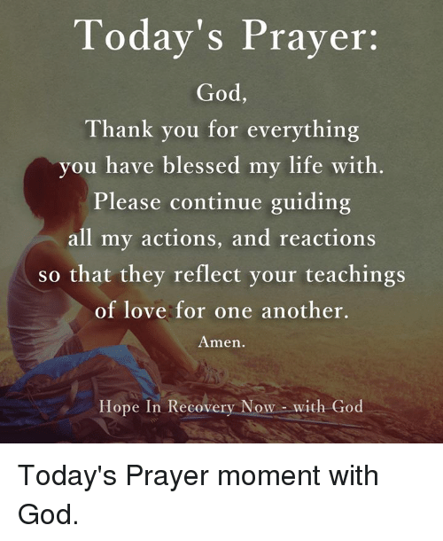Todays Praver God Thank You For Everything You Have Blessed My Life