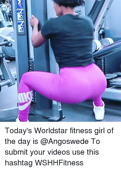 Memes, Videos, and Worldstar: Today's Worldstar fitness girl of the day is @Angoswede To submit your videos use this hashtag WSHHFitness