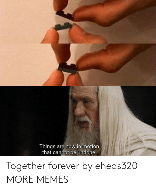 together: Together forever by eheas320 MORE MEMES