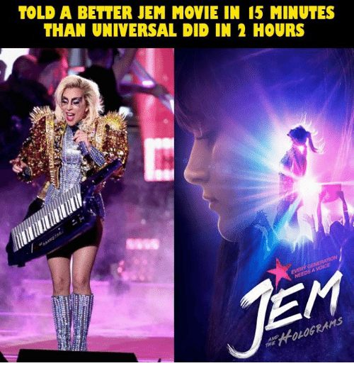 Dank, 🤖, and Jem: TOLD A BETTER JEM MOVIE IN 15 MINUTES  THAN UNIVERSAL DID IN 2 HOURS