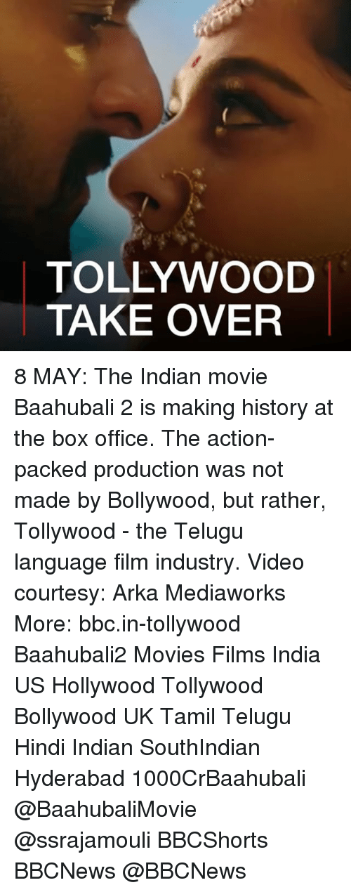 Making History: TOLLYWOOD  TAKE OVER 8 MAY: The Indian movie Baahubali 2 is making history at the box office. The action-packed production was not made by Bollywood, but rather, Tollywood - the Telugu language film industry. Video courtesy: Arka Mediaworks More: bbc.in-tollywood Baahubali2 Movies Films India US Hollywood Tollywood Bollywood UK Tamil Telugu Hindi Indian SouthIndian Hyderabad 1000CrBaahubali @BaahubaliMovie @ssrajamouli BBCShorts BBCNews @BBCNews