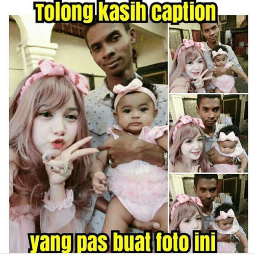 Memes, Captioned, and 🤖: Tolongkasin Caption.  yang pas buat foto ini