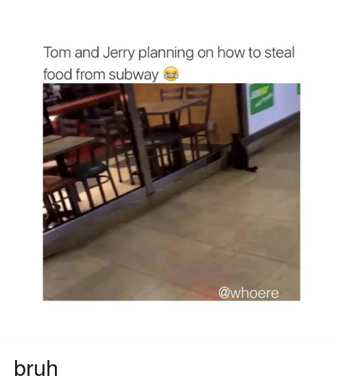 stealing food: Tom and Jerry planning on how to steal  food from subway  @whoere bruh