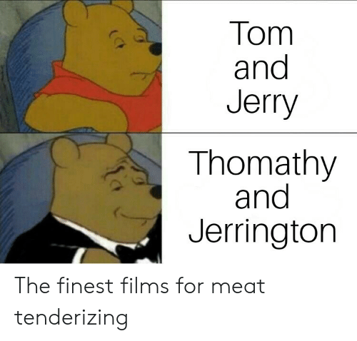 Tom and Jerry: Tom  and  Jerry  Thomathy  and  Jerringtorn The finest films for meat tenderizing