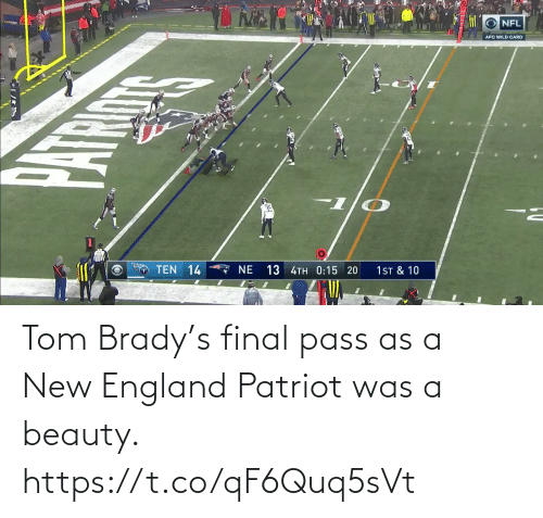 tom brady: Tom Brady's final pass as a New England Patriot was a beauty.  https://t.co/qF6Quq5sVt