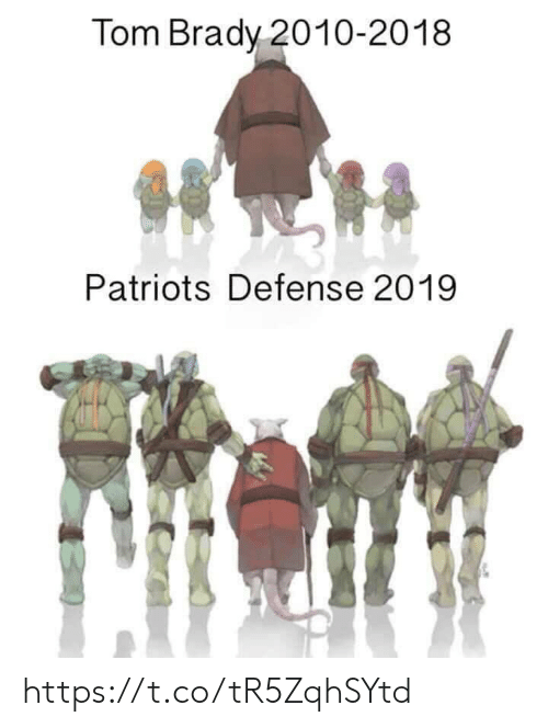 tom brady: Tom Brady 2010-2018  Patriots Defense 2019 https://t.co/tR5ZqhSYtd