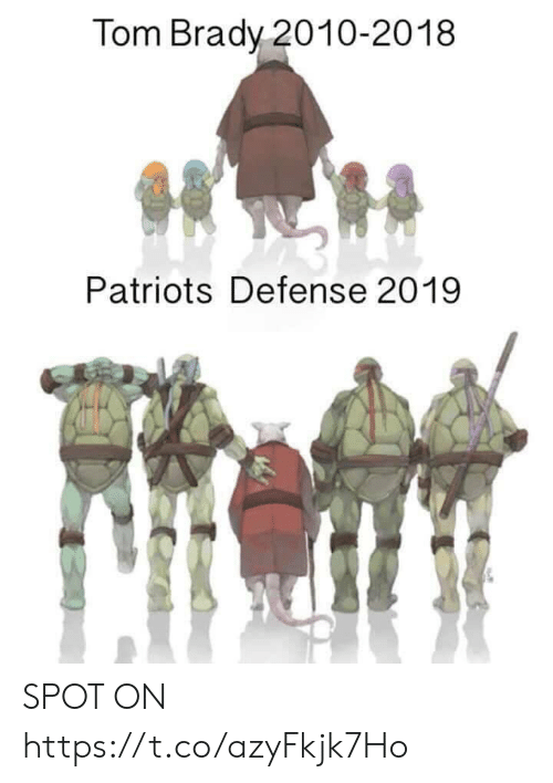 tom brady: Tom Brady 2010-2018  Patriots Defense 2019 SPOT ON https://t.co/azyFkjk7Ho