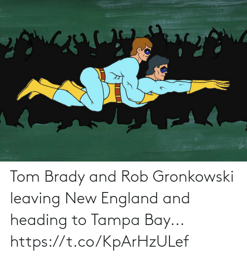 leaving: Tom Brady and Rob Gronkowski leaving New England and heading to Tampa Bay... https://t.co/KpArHzULef