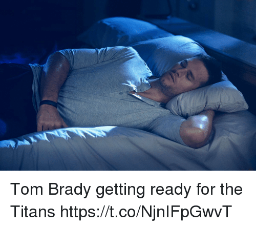 Memes, Tom Brady, and Brady: Tom Brady getting ready for the Titans https://t.co/NjnIFpGwvT