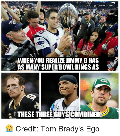 super bowl rings: @TOM BRADY SEGO  WHEN YOU REALIZE JIMMY G HAS  AS MANY SUPER BOWL RINGS AS 😭 Credit: Tom Brady's Ego
