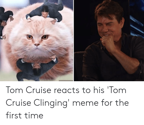 Cruise Meme: Tom Cruise reacts to his 'Tom Cruise Clinging' meme for the first time