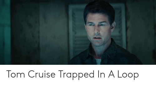 Tom Cruise: Tom Cruise Trapped In A Loop