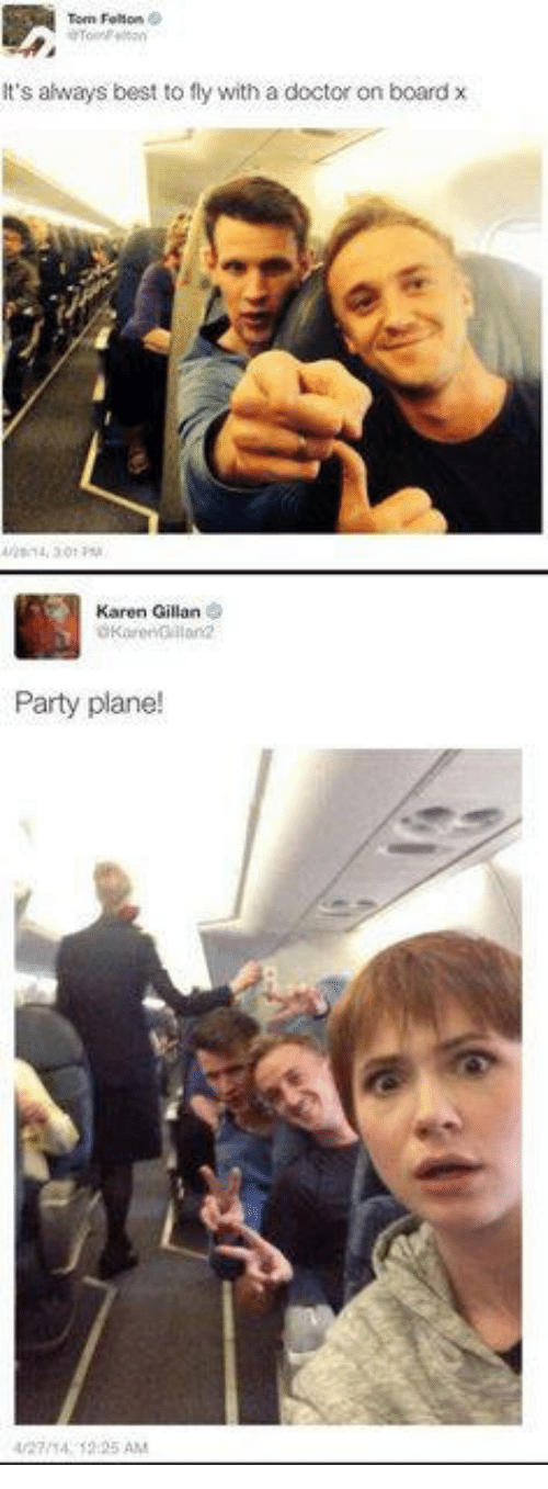 karen gillan: Tom Felton  It's always best to fly with a doctor on board x  Karen Gillan  Party plane!  25 AM