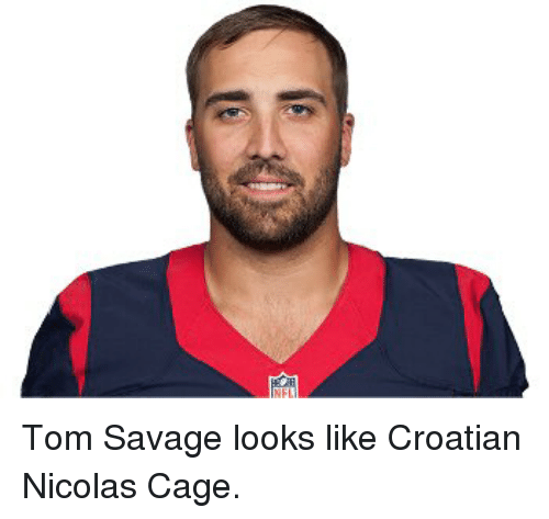 Croatian: Tom Savage looks like Croatian Nicolas Cage.