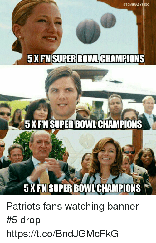 banners: @TOMBRADYSEGO  5XFN  SUPER BOWL  CHAMPIONS  5XFN SUPER BOWL CHAMPIONS  5XFN SUPER BOWL CHAMPIONS Patriots fans watching banner #5 drop https://t.co/BndJGMcFkG