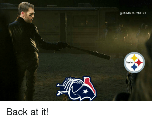 Tom Brady and Steeler: @TOMBRADYSEGO  Steelers Back at it!