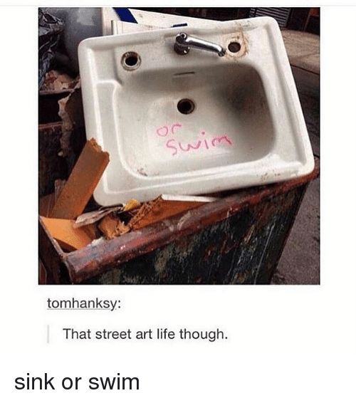 Tumblr, Art, and Street: tomhanksy:  That street art life though. sink or swim