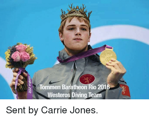 Game of Thrones: Tommen Baratheon Rio 2016  Westeros Diving Team Sent by Carrie Jones.