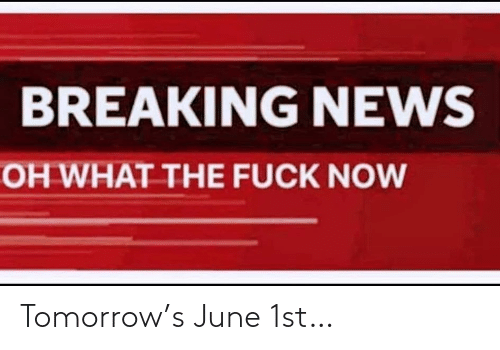 Tomorrow, June, and 1St: Tomorrow's June 1st…