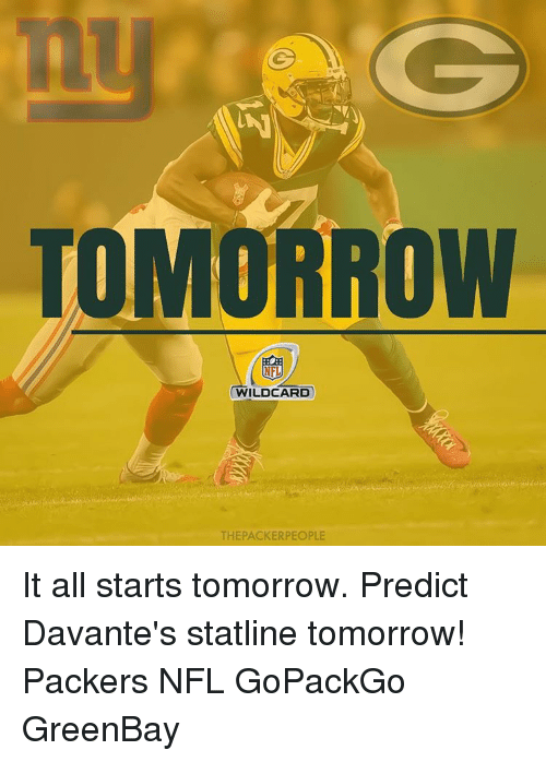 Memes, Packers, and 🤖: TOMORROW  NFL  (WILDCARD  THE PACKERPEOPLE It all starts tomorrow. Predict Davante's statline tomorrow! Packers NFL GoPackGo GreenBay