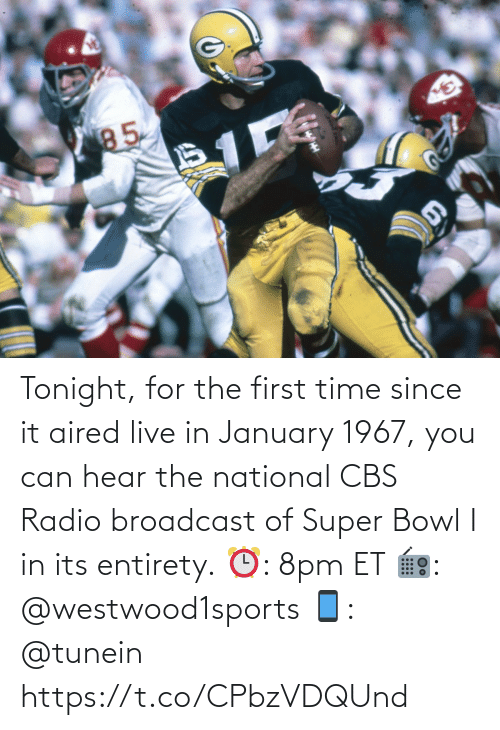 Super Bowl: Tonight, for the first time since it aired live in January 1967, you can hear the national CBS Radio broadcast of Super Bowl I in its entirety.   ⏰: 8pm ET 📻: @westwood1sports 📱: @tunein https://t.co/CPbzVDQUnd