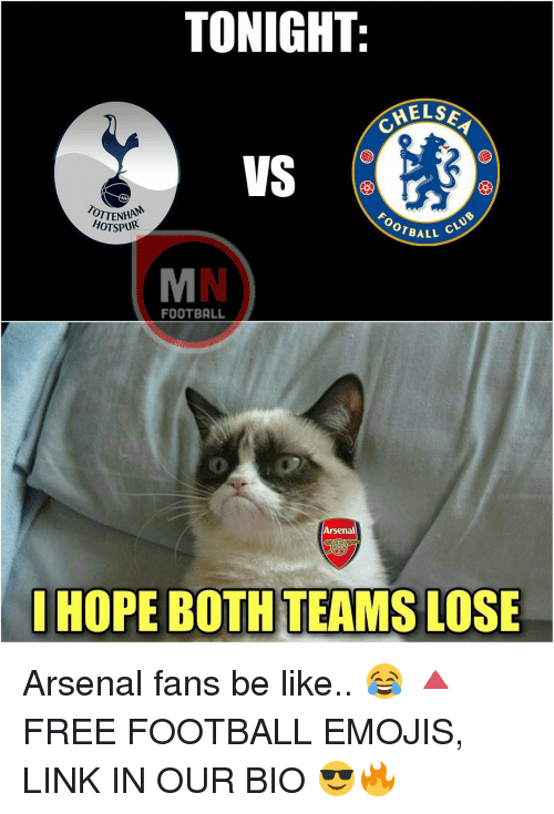 Arsenal, Be Like, and Emoji: TONIGHT  HELSE  VS  OTTENHA  CLUB  OTBALL  HOTSPUR  FOOTBALL  Arsenal  I HOPE BOTHTEAMS LOSE Arsenal fans be like.. 😂 🔺FREE FOOTBALL EMOJIS, LINK IN OUR BIO 😎🔥