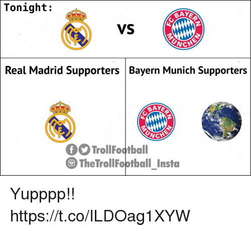 Memes, Real Madrid, and Bayern: Tonight:  VS  UNG  CHE  Real Madrid Supporters Bayern Munich Supporters  CHE  TrollFootball  The TrollFootball Insta Yupppp!! https://t.co/ILDOag1XYW