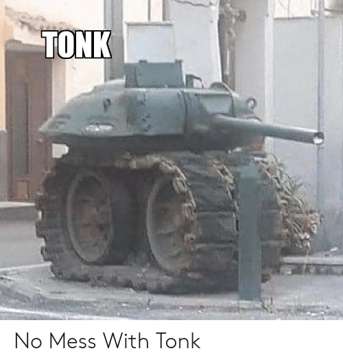 Mess With: TONK No Mess With Tonk