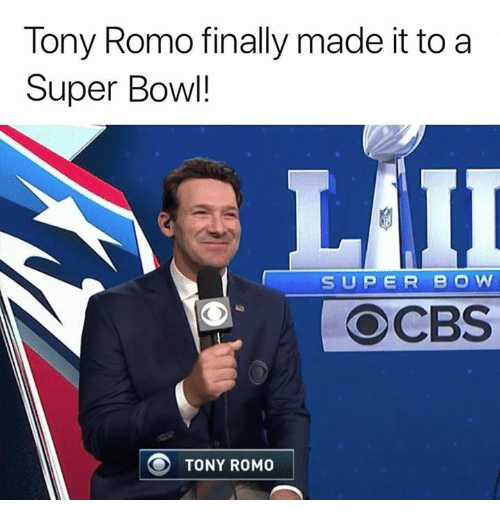 Tony Romo: Tony Romo finally made it to a  Super Bowl!  SUPER BO W  OCBS  TONY ROMO