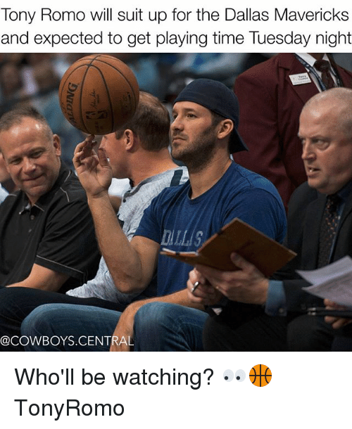 romos: Tony Romo will suit up for the Dallas Mavericks  and expected to get playing time Tuesday night  @COWBOYS CENTRAL Who'll be watching? 👀🏀 TonyRomo