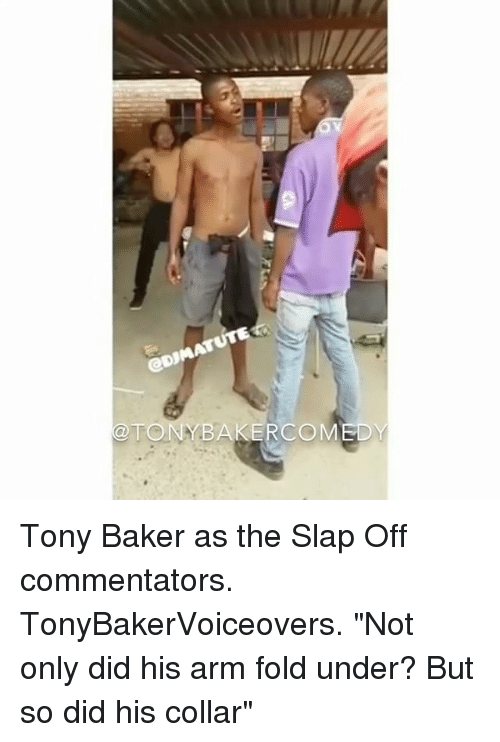 """Memes, The Slap, and 🤖: @TONYBAKERCOM  EDY Tony Baker as the Slap Off commentators. TonyBakerVoiceovers. """"Not only did his arm fold under? But so did his collar"""""""