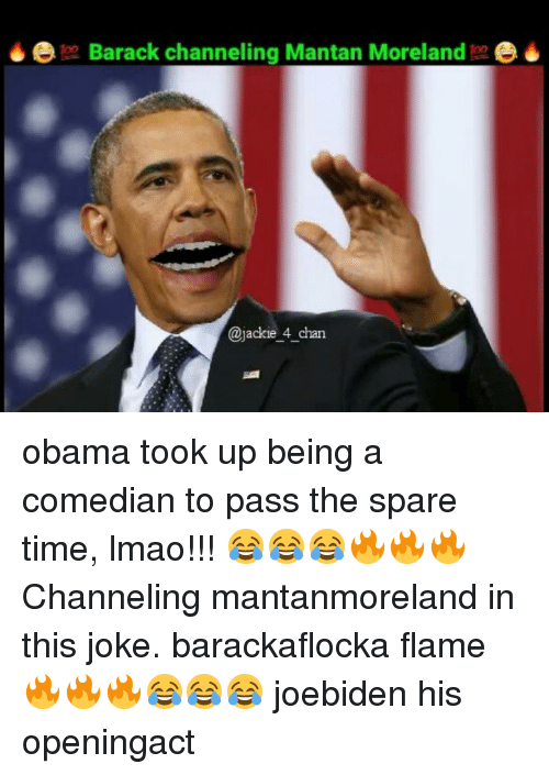 Memes, 4 Chan, and 🤖: too Barack channeling Mantan Moreland  jackie 4 chan obama took up being a comedian to pass the spare time, lmao!!! 😂😂😂🔥🔥🔥 Channeling mantanmoreland in this joke. barackaflocka flame 🔥🔥🔥😂😂😂 joebiden his openingact
