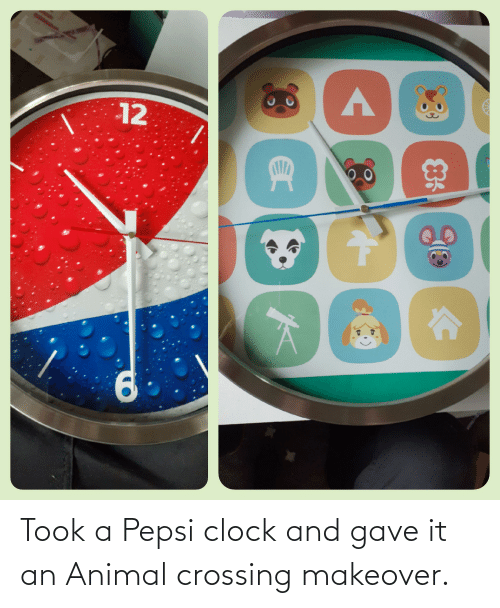 Pepsi: Took a Pepsi clock and gave it an Animal crossing makeover.
