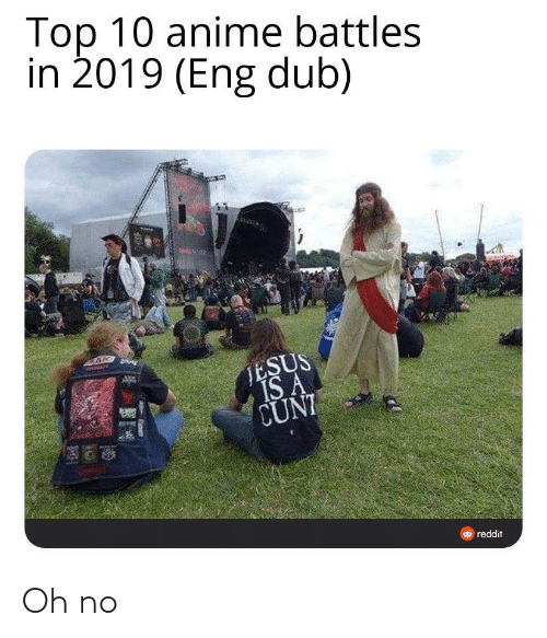 Top 10 Anime Battles: Top 10 anime battles  in 2019 (Eng dub)  TESUS  IS A  CUNI  O reddit Oh no