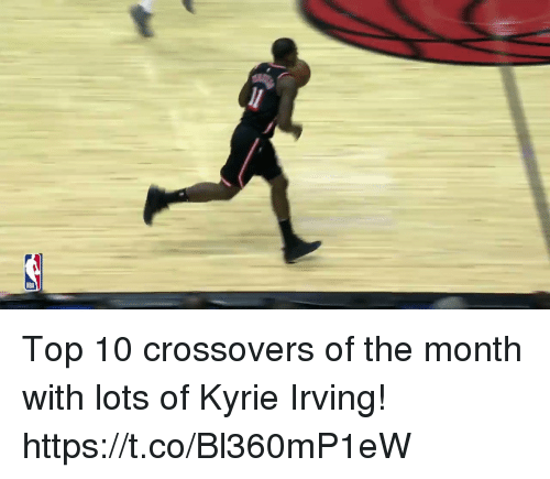 Kyrie Irving, Memes, and 🤖: Top 10 crossovers of the month with lots of Kyrie Irving!  https://t.co/Bl360mP1eW