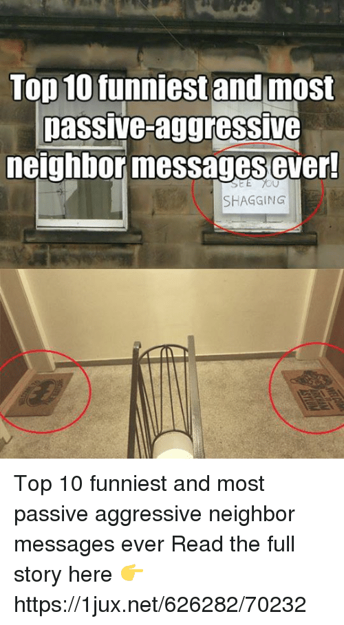 Passive Aggressive, German (Language), and Aggressive: Top 10 funniest and most  passive-aggressivG  neighbor messages ever  EE 10U  SHAGGING Top 10 funniest and most passive aggressive neighbor messages ever Read the full story here 👉 https://1jux.net/626282/70232