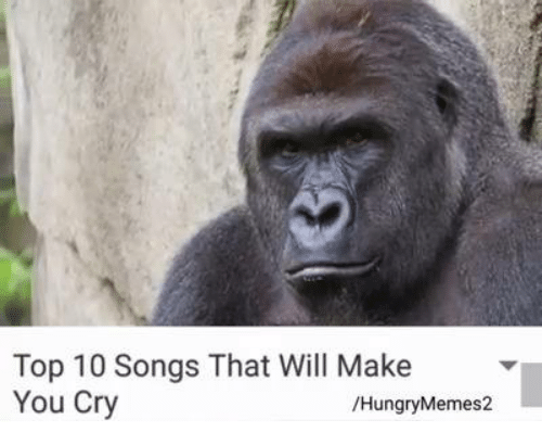 Top 10 songs that will make you cry hungrymemes2 crying for Saddest country song ever that will make you cry