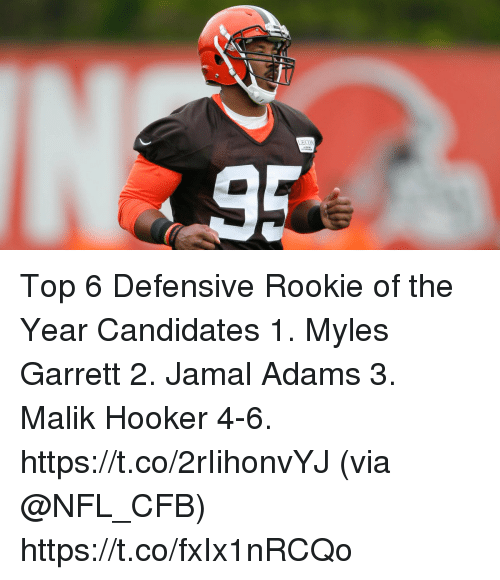 Hookers, Memes, and Nfl: Top 6 Defensive Rookie of the Year Candidates  1. Myles Garrett 2. Jamal Adams 3. Malik Hooker 4-6. https://t.co/2rIihonvYJ (via @NFL_CFB) https://t.co/fxIx1nRCQo