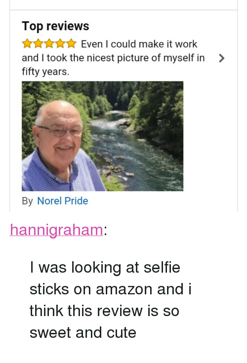 """Selfie Sticks: Top reviews  AAuEven I could make it work  and I took the nicest picture of myself in >  fifty years.  By Norel Pride <p><a class=""""tumblr_blog"""" href=""""http://hannigraham.tumblr.com/post/151962355208"""">hannigraham</a>:</p> <blockquote> <p>I was looking at selfie sticks on amazon and i think this review is so sweet and cute</p> </blockquote>"""