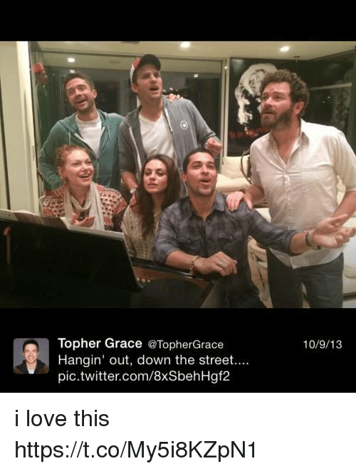 Love, Memes, and Twitter: Topher Grace @TopherGrace  Hangin' out, down the street....  pic.twitter.com/8xSbehHgf2  10/9/13 i love this https://t.co/My5i8KZpN1