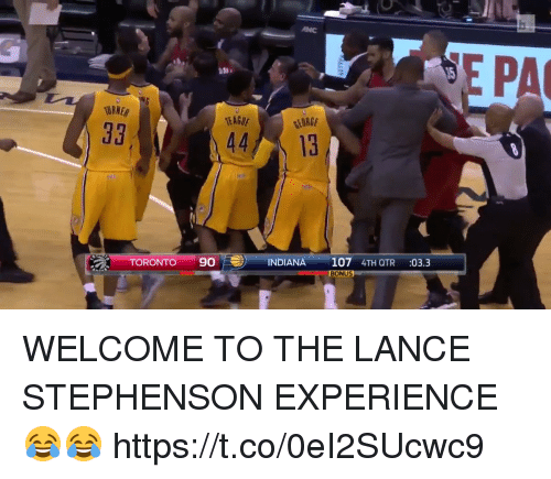 Lance Stephenson, Sports, and Indiana: TORONTO  44 13  9O  INDIANA  107  4TH QTR  03.3  BONUS  PA WELCOME TO THE LANCE STEPHENSON EXPERIENCE  😂😂 https://t.co/0eI2SUcwc9