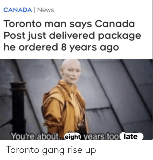 Gang, Toronto, and  Rise Up: Toronto gang rise up