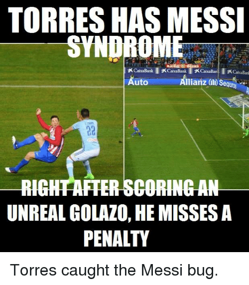 torr: TORRES HAS MESSI  xCaixaBank IxcaixaBankTXCaixaBan Ixcaixaban  Allianz  Auto  RIGHAFTERSCORINGAN  UNREAL GOLAZO, HE MISSES A  PENALTY Torres caught the Messi bug.