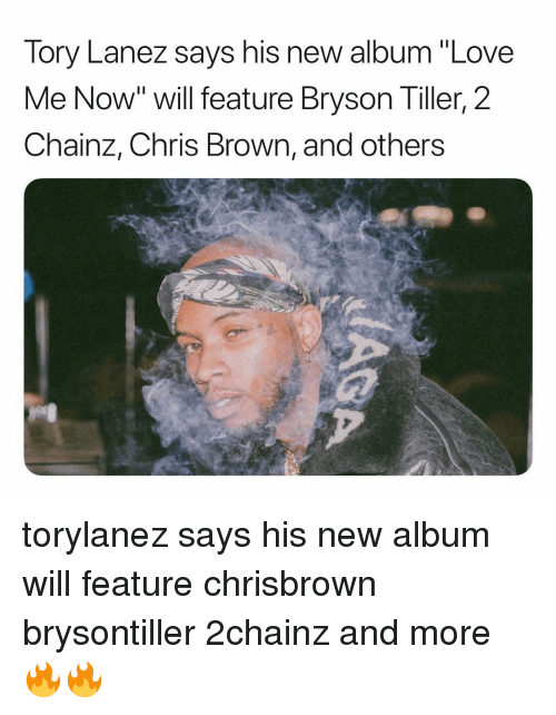 "Tory Lanez: Tory Lanez says his new album ""Love  Me Now"" will feature Bryson Tiller, 2  Chainz, Chris Brown, and others torylanez says his new album will feature chrisbrown brysontiller 2chainz and more 🔥🔥"